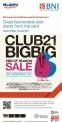 CLUB 21 BIGBIG END OF SEASON SALE – Additional 10% off with BNI CREDIT CARD